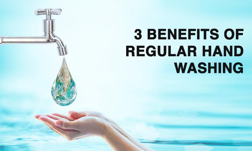Global Hand Washing Day: 3 Benefits of Regular Hand Washing