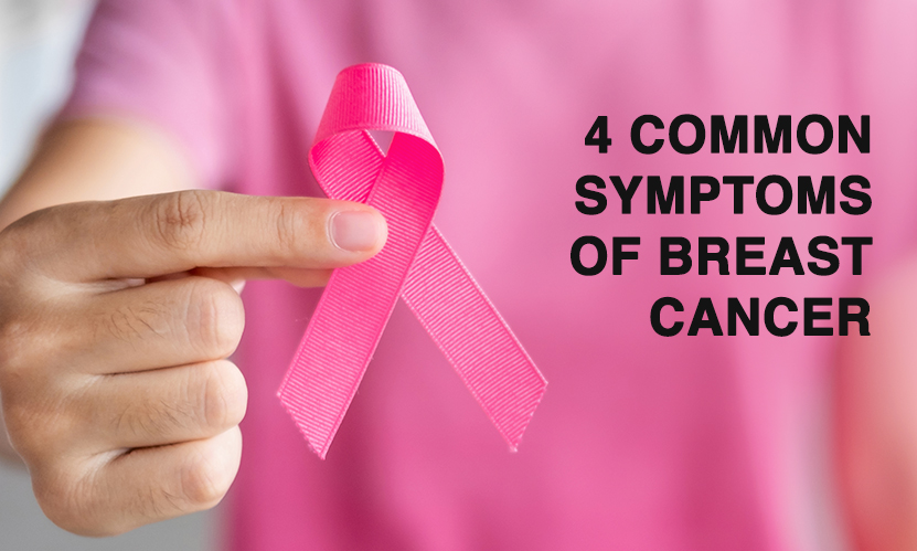 Breast Cancer Awareness Month: 4 Common Symptoms of Breast Cancer