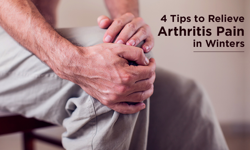 4 Tips to Relieve Arthritis Pain in Winters