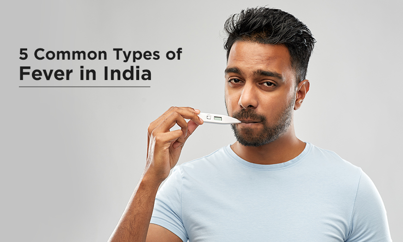 5 Common Types of Fever in India