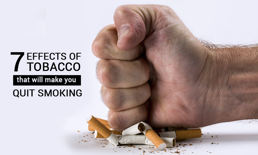 7 Effects of Tobacco that will make you Quit Smoking