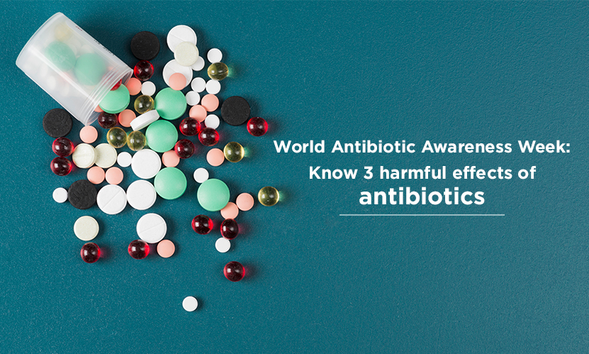 World Antibiotic Awareness Week: Know 3 harmful effects of antibiotics