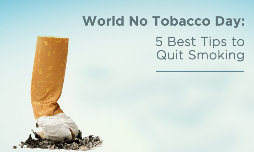 World No Tobacco Day: 5 Best Tips to Quit Smoking